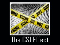 The CSI Effect: Is Television Affecting the American Legal System?